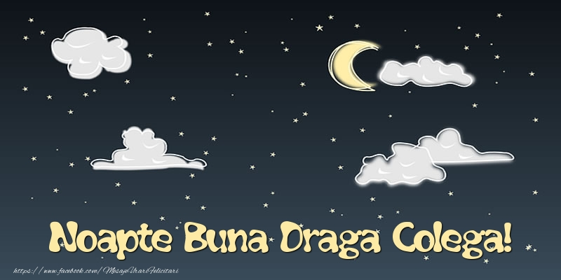 Felicitari de noapte buna pentru Colega - Noapte Buna draga colega!