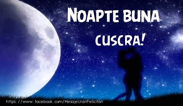 Felicitari de noapte buna pentru Cuscra - Noapte buna cuscra!