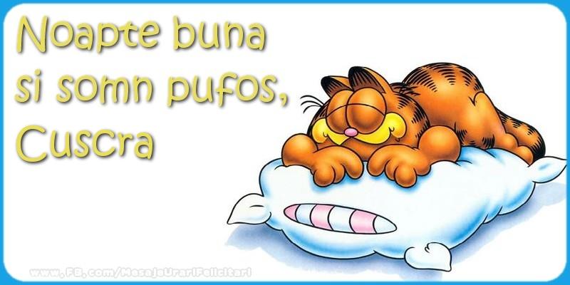Felicitari de noapte buna pentru Cuscra - Noapte buna  si somn pufos,cuscra