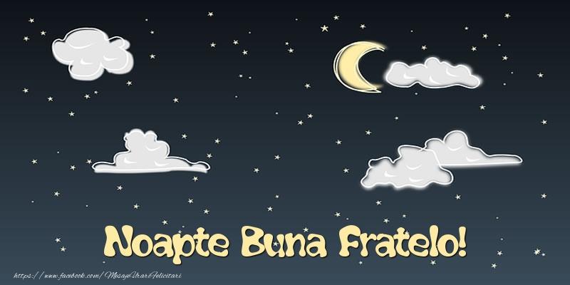 Felicitari de noapte buna pentru Frate - Noapte Buna fratelo!