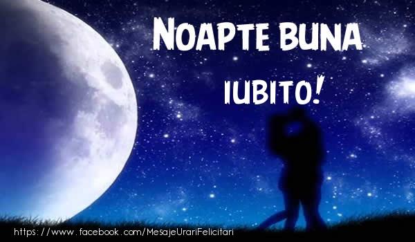 Felicitari de noapte buna pentru Iubita - Noapte buna iubito!