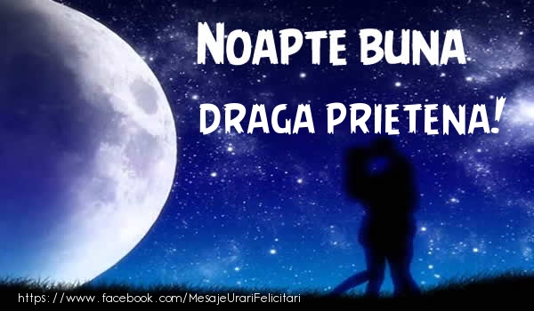 Felicitari de noapte buna pentru Prietena - Noapte buna draga prietena!