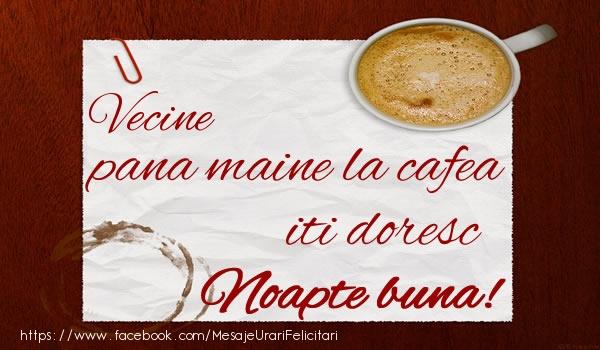 Felicitari de noapte buna pentru Vecin - Vecine pana maine la cafea iti doresc Noapte buna!