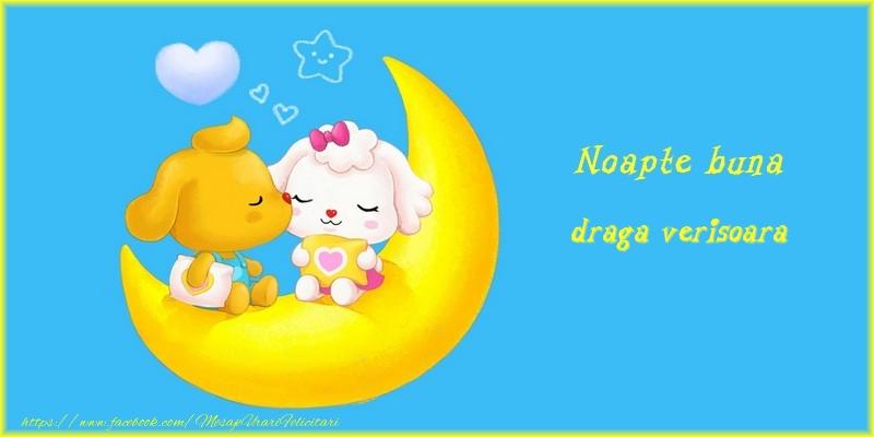 Felicitari de noapte buna pentru Verisoara - Noapte buna draga verisoara