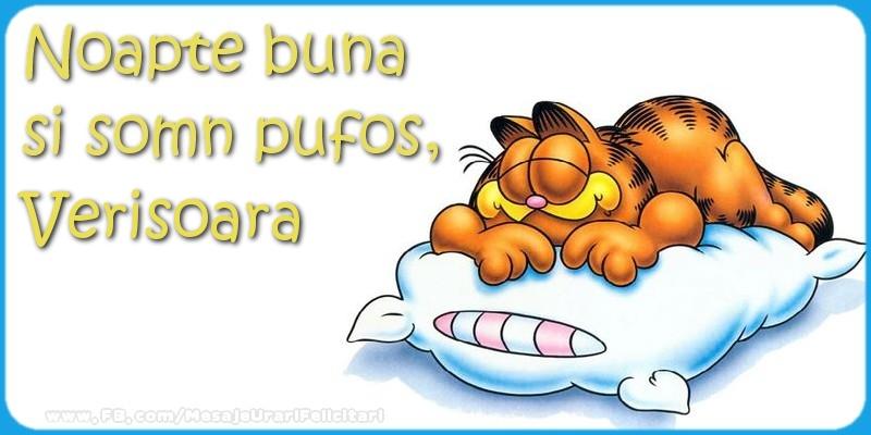 Felicitari de noapte buna pentru Verisoara - Noapte buna  si somn pufos,verisoara
