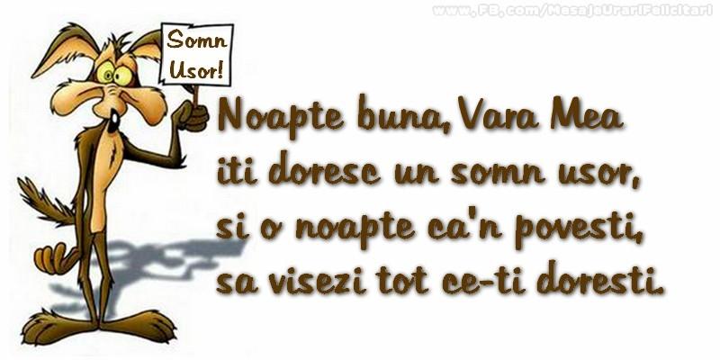 Felicitari de noapte buna pentru Verisoara - Noapte buna, vara mea. Iti doresc un somn usor,  si o noapte ca-n povesti,  sa visezi tot ce-ti doresti.