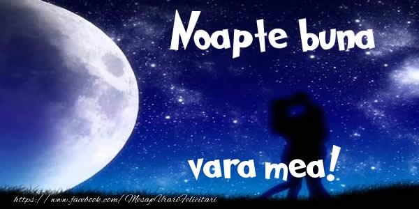 Felicitari de noapte buna pentru Verisoara - Noapte buna vara mea!