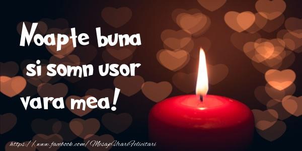 Felicitari de noapte buna pentru Verisoara - Noapte buna si Somn usor vara mea!