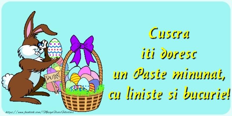 Felicitari de Paste pentru Cuscra - Cuscra iti doresc un Paste minunat, cu liniste si bucurie!