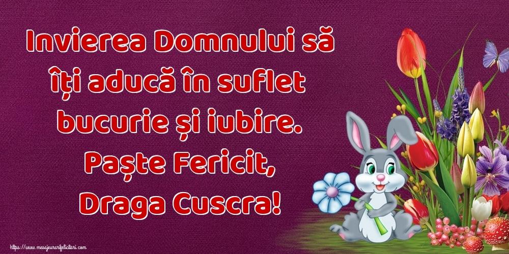 Felicitari de Paste pentru Cuscra - Invierea Domnului să îți aducă în suflet bucurie și iubire. Paște Fericit, draga cuscra!