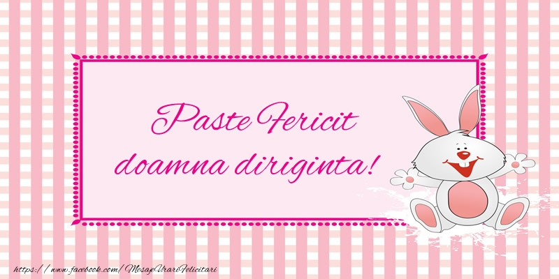 Felicitari de Paste pentru Diriginta - Paste Fericit doamna diriginta!