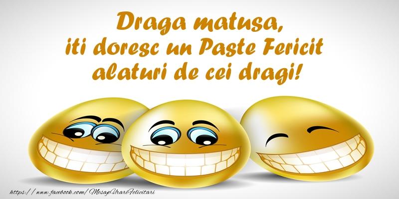 Felicitari de Paste pentru Matusa - Draga matusa iti doresc un Paste Fericit alaturi de cei dragi!