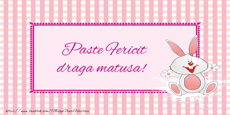 Felicitari de Paste pentru Matusa - Paste Fericit draga matusa!