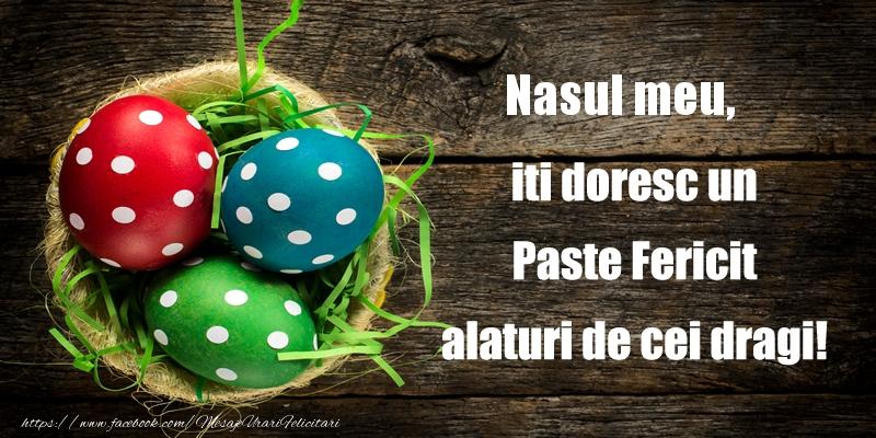 Felicitari de Paste pentru Nas - Nasul meu iti doresc un Paste Fericit alaturi de cei dragi!