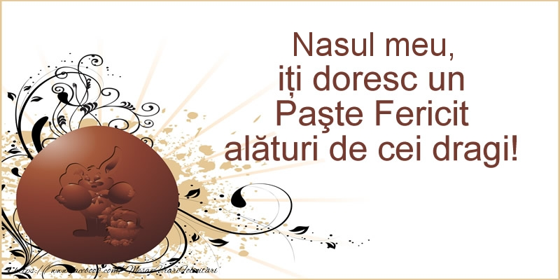 Felicitari de Paste pentru Nas - Nasul meu, iti doresc un Paste Fericit alaturi de cei dragi!