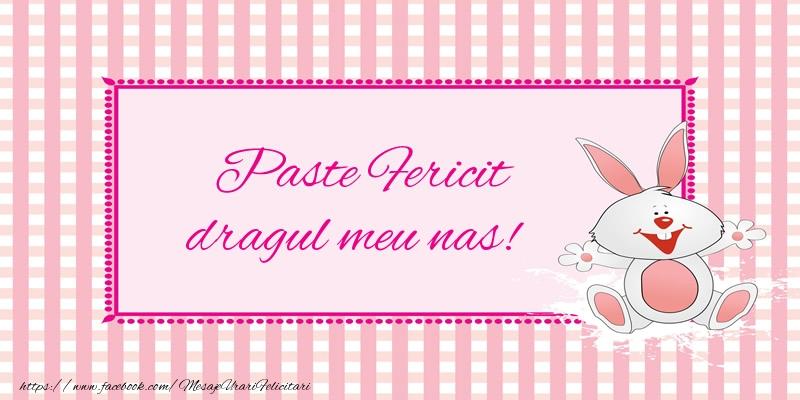 Felicitari de Paste pentru Nas - Paste Fericit dragul meu nas!