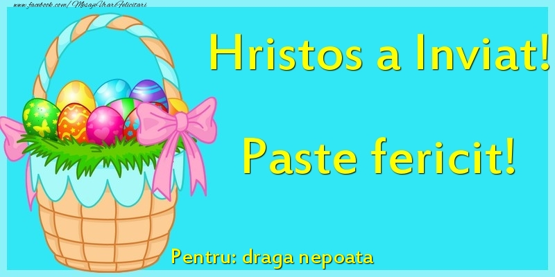 Felicitari de Paste pentru Nepoata - Hristos a Inviat! Paste fericit! Pentru: draga nepoata