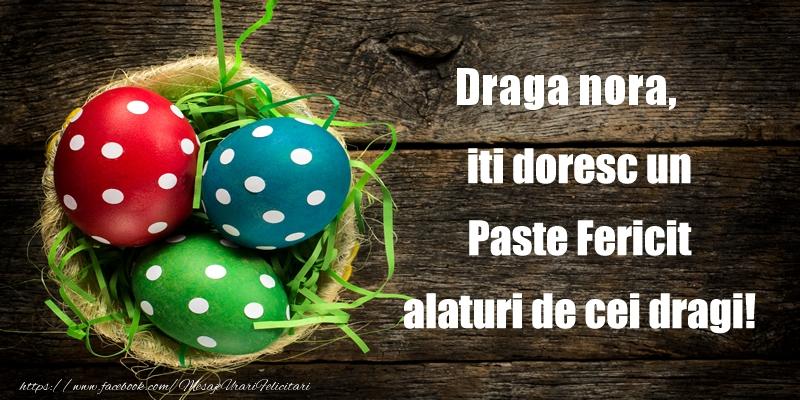 Felicitari de Paste pentru Nora - Draga nora iti doresc un Paste Fericit alaturi de cei dragi!