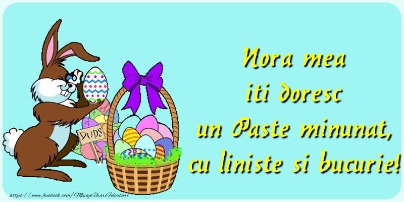 Felicitari de Paste pentru Nora - Nora mea iti doresc un Paste minunat, cu liniste si bucurie!