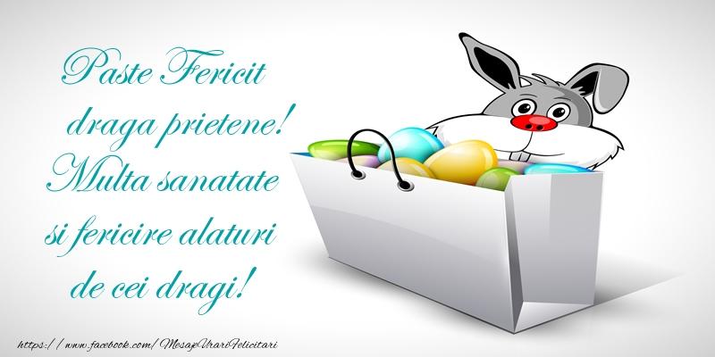 Felicitari de Paste pentru Prieten - Paste Fericit draga prietene! Multa sanatate si fericire alaturi de cei dragi!