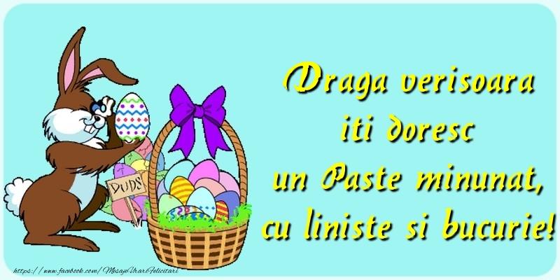 Felicitari de Paste pentru Verisoara - Draga verisoara iti doresc un Paste minunat, cu liniste si bucurie!