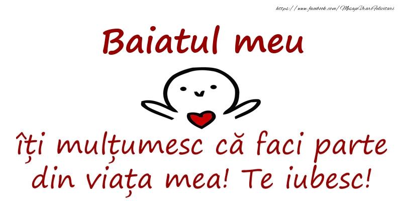 Felicitari de prietenie pentru Baiat - Baiatul meu, îți mulțumesc că faci parte din viața mea! Te iubesc!