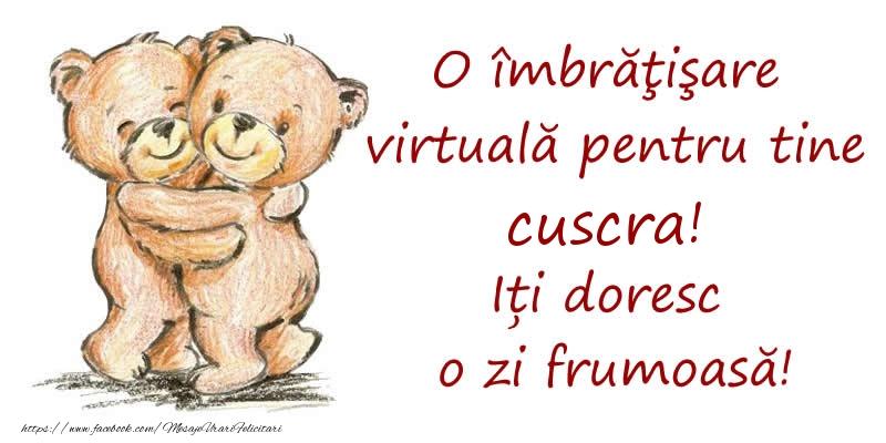 Felicitari de prietenie pentru Cuscra - O îmbrăţişare virtuală pentru tine cuscra. Iți doresc o zi frumoasă!