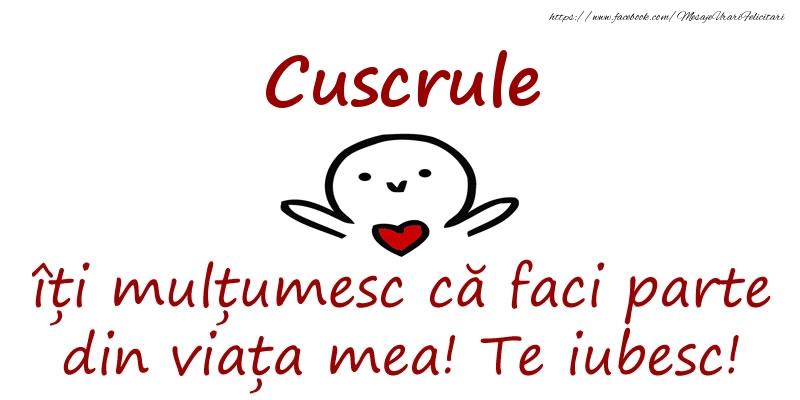 Felicitari de prietenie pentru Cuscru - Cuscrule, îți mulțumesc că faci parte din viața mea! Te iubesc!