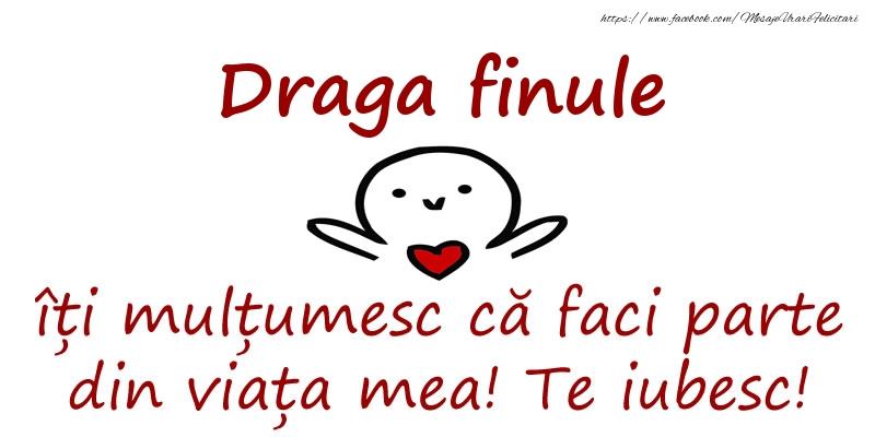 Felicitari de prietenie pentru Fin - Draga finule, îți mulțumesc că faci parte din viața mea! Te iubesc!