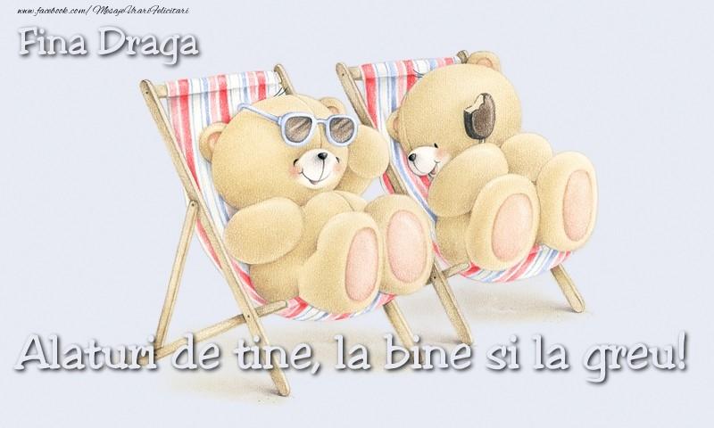 Felicitari de prietenie pentru Fina - Fina draga. Alaturi de tine, la bine si la greu!
