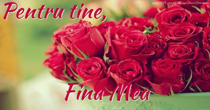 Felicitari de prietenie pentru Fina - Pentru tine, fina mea