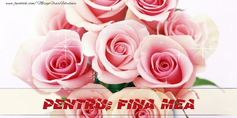 Felicitari de prietenie pentru Fina - Pentru fina mea