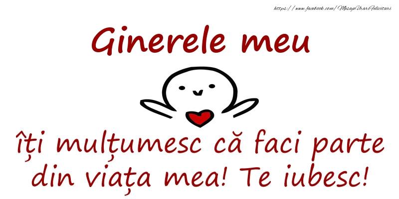 Felicitari de prietenie pentru Ginere - Ginerele meu, îți mulțumesc că faci parte din viața mea! Te iubesc!