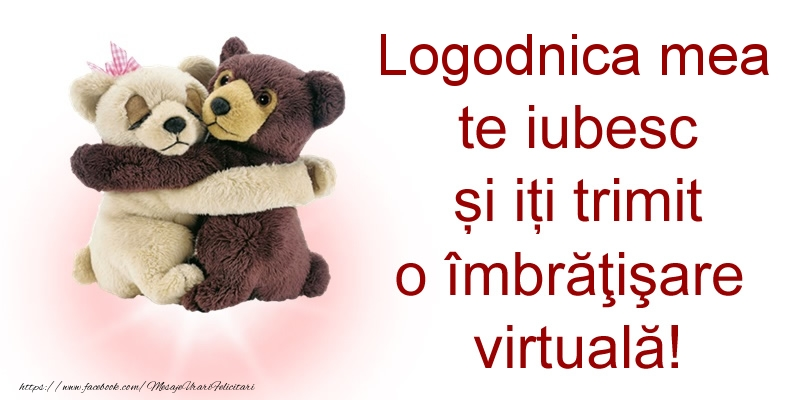 Felicitari de prietenie pentru Logodnica - Logodnica mea te iubesc și iți trimit o îmbrăţişare virtuală!