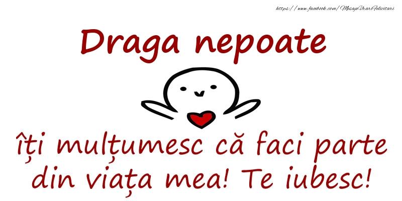 Felicitari de prietenie pentru Nepot - Draga nepoate, îți mulțumesc că faci parte din viața mea! Te iubesc!