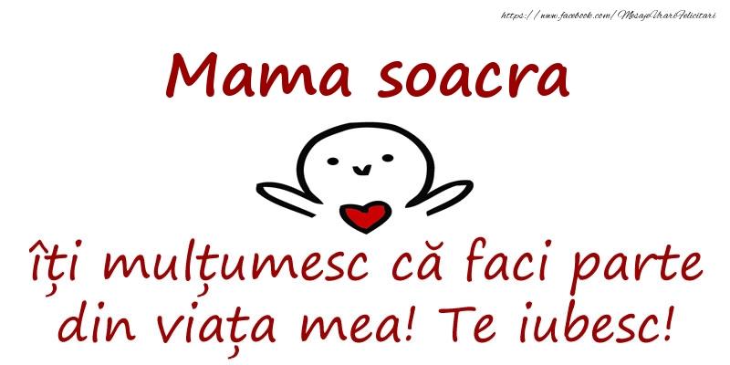 Felicitari de prietenie pentru Soacra - Mama soacra, îți mulțumesc că faci parte din viața mea! Te iubesc!