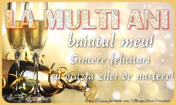 Felicitari de zi de nastere pentru Baiat - La multi ani! baiatul meu Sincere felicitari  cu ocazia zilei de nastere!