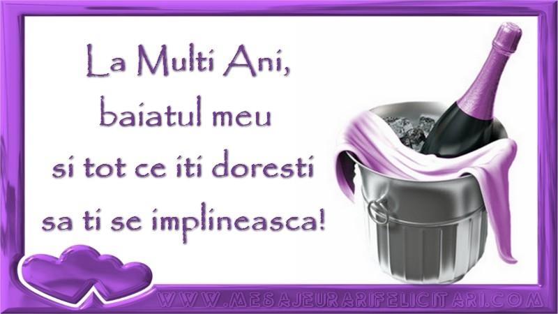 Felicitari de zi de nastere pentru Baiat - La Multi Ani, baiatul meu si tot ce iti doresti sa ti se implineasca!