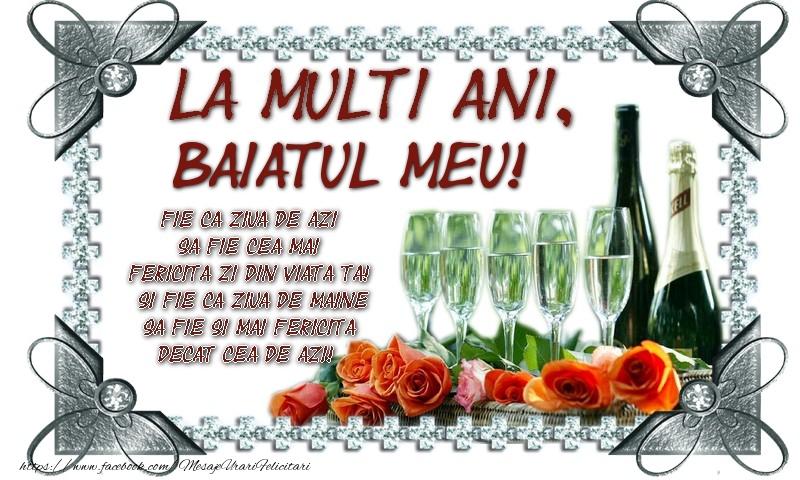 Felicitari de zi de nastere pentru Baiat - La multi ani, baiatul meu! Fie ca ziua de azi sa fie cea mai fericita zi din viata ta! Si fie ca ziua de maine sa fie si mai fericita decat cea de azi!