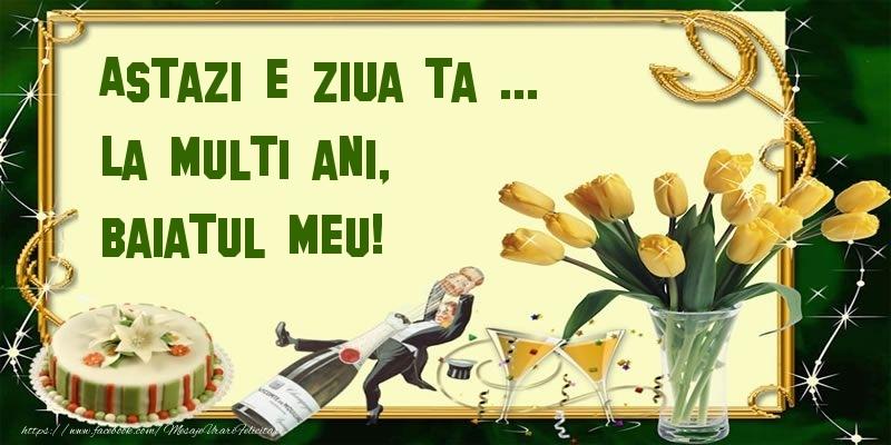 Felicitari de zi de nastere pentru Baiat - Astazi e ziua ta ... La multi ani, baiatul meu!