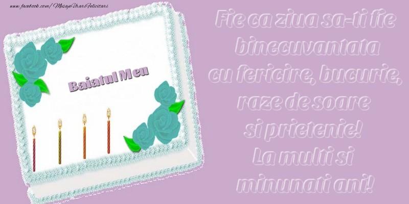 Felicitari de zi de nastere pentru Baiat - Baiatul meu. Fie ca ziua sa-ti fie binecuvantata cu fericire, bucurie, raze de soare si prietenie! La multi si minunati ani!