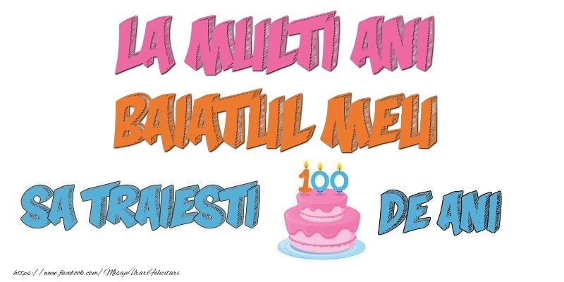 Felicitari de zi de nastere pentru Baiat - La multi ani, baiatul meu! Sa traiesti 100 de ani!