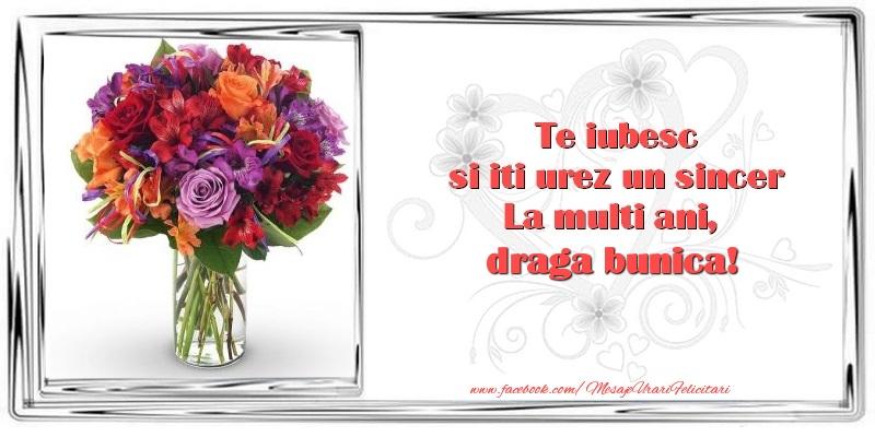 Felicitari de zi de nastere pentru Bunica - Te iubesc si iti urez un sincer La multi ani, draga bunica