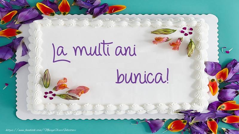 Felicitari de zi de nastere pentru Bunica - Tort La multi ani bunica!