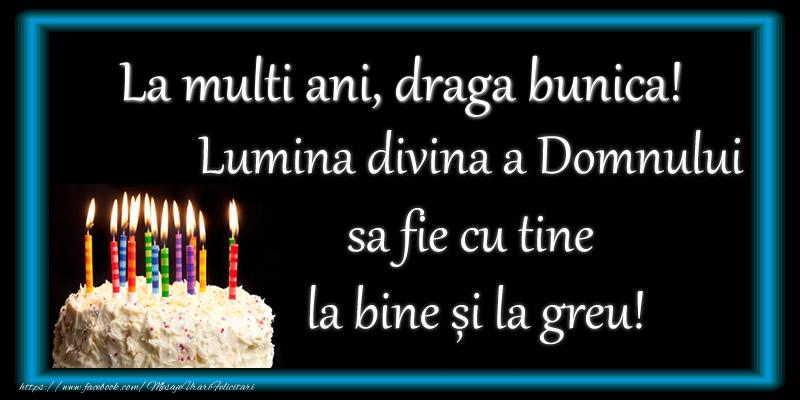 Felicitari de zi de nastere pentru Bunica - La multi ani, draga bunica! Lumina divina a Domnului sa fie cu tine la bine și la greu!