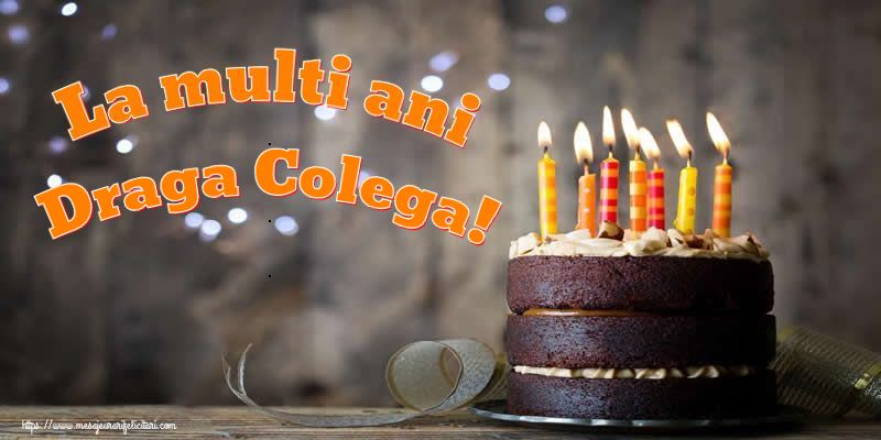 Felicitari de zi de nastere pentru Colega - La multi ani draga colega!