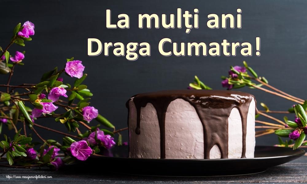 Felicitari de zi de nastere pentru Cumatra - La mulți ani draga cumatra!