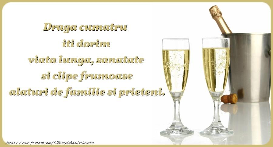 Felicitari de zi de nastere pentru Cumatru - Draga cumatru iti dorim viata lunga, sanatate si clipe frumoase alaturi de familie si prieteni. Cu drag