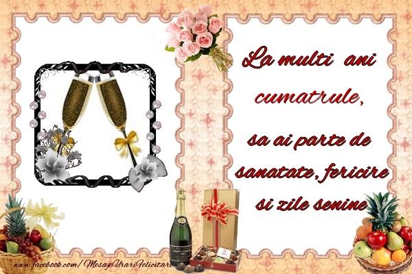 Felicitari de zi de nastere pentru Cumatru - La multi ani cumatrule, sa ai parte de sanatate, fericire si zile senine.