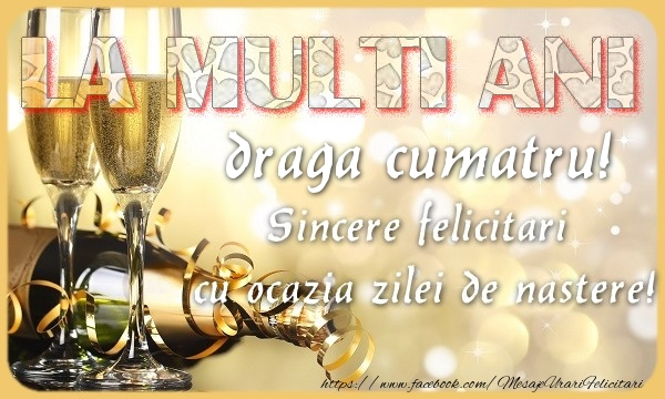 Felicitari de zi de nastere pentru Cumatru - La multi ani! draga cumatru Sincere felicitari  cu ocazia zilei de nastere!